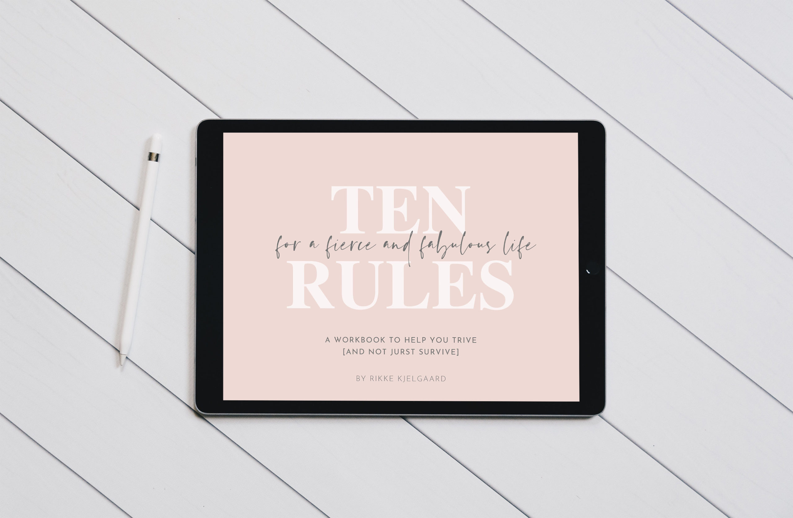 "Rikke Kjelgaards ""Ten Rules for a Fierce and Fabulous Life"""